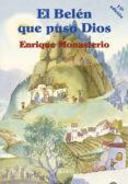 EL BELEN QUE PUSO DIOS (10ª ED.) di MONASTERIO, ENRIQUE