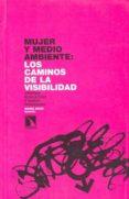 MUJER Y MEDIOAMBIENTE : LOS CAMINOS DE LA VISIBILIDAD di NOVO, MARIA