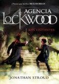 AGENCIA LOCKWOOD 1: LOS VISITANTES di STROUD, JONATHAN
