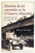 HISTORIA DE LOS ESPAÑOLES EN LA SEGUNDA GUERRA MUNDIAL de DOMINGO, ALFONSO