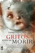 GRITOS ANTES DE MORIR de FALCO LARA, LAURA