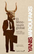EL MINOTAURO GLOBAL de VAROUFAKIS, YANIS