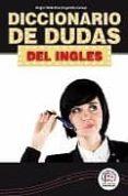 DICCIONARIO DE DUDAS DEL INGLES di MERINO BUSTAMANTE, JOSE