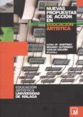 NUEVAS PROPUESTAS DE ACCION EN EDUCACION ARTISTICA (+ C.D) di MARTINEZ, Mª LUISA