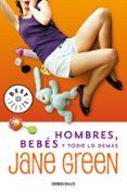 HOMBRES, BEBES Y TODO LO DEMAS de GREEN, JANE