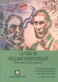 LA VIDA DE WILLIAM WHEELWRIGHT di ALBERDI, JUAN BAUTISTA
