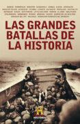 LAS GRANDES BATALLAS DE LA HISTORIA di VV.AA.