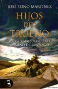 HIJOS DEL TRUENO de TONO MARTINEZ, JOSE