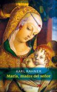 MARIA, MADRE DEL SEÑOR (2ª ED.) di RAHNER, KARL