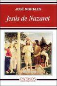 JESUS DE NAZARET di MORALES, JOSE
