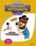 GUIA FACIL. FOTOGRAFIA (ED. REV. Y ACT. 2016) di NAVARRO ROS, FRUCTUOSO