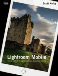 LIGHTROOM MOBILE di KELBY, SCOTT