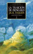 LA TRAICION DE ISENGARD: LA HISTORIA DE EL SEÑOR DE LOS ANILLOS 2 (T. 7) di TOLKIEN, J.R.R.