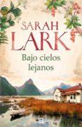 BAJO CIELOS LEJANOS di LARK, SARAH