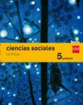 CIENCIAS SOCIALES LA RIOJA INTEGRADO 5º PRIMARIA SAVIA ED 2014 di VV.AA