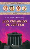 LOS ENEMIGOS DE JUPITER (MISTERIOS ROMANOS; VII) di LAWRENCE, CAROLINE