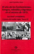 EL AÑO DE LOS FUSILAMIENTOS SANGRE, REBELDÍA Y LÁGRIMAS EN EL VERANO DE 1975 di CATALAN DEUS, JOSE