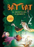 BAT PAT ESPECIAL: EL SECRETO DEL ALQUIMISTA di PAVANELLO, ROBERTO