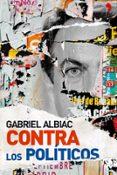 CONTRA LOS POLITICOS di ALBIAC, GABRIEL