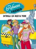 REBECA & FRIENDS 2: INTRIGA EN NUEVA YORK di VV.AA
