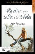 LA CHICA QUE SE SUBIA A LOS ARBOLES (SELECCION RNR) di ALVAREZ, ANA