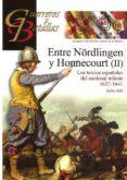ENTRE NÖRLINGEN Y HONNECURT (II): LOS TERCIOS ESPAÑOLES DEL CARDENAL INFANTE 1637-1641 di ALBI, JULIO