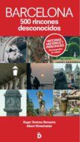 BARCELONA: 500 RINCONES DESCONOCIDOS di JIMENEZ REMACHA, ROGER  WINTERHALDER SOLER, ALBERT