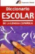 DICCIONARIO ESCOLAR DE LA LENGUA ESPAÑOLA di VV.AA.
