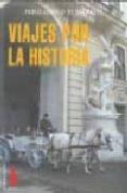 VIAJES POR LA HISTORIA di DALMASES, PABLO IGNACIO DE