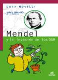 MENDEL Y LA INVASION DE LOS OGM (COLECCION VIDAS GENIALES DE LA C IENCIA) di NOVELLI, LUCA