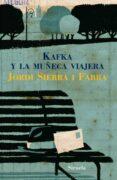 KAFKA Y LA MUÑECA VIAJERA de SIERRA I FABRA, JORDI