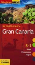 UN CORTO VIAJE A GRAN CANARIA 2017 (GUIARAMA COMPACT) 2ª ED. di HERNANDEZ BUENO, MARIO