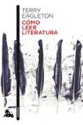CÓMO LEER LITERATURA di EAGLETON, TERRY