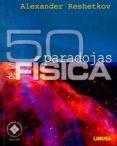 50 PARADOJAS DE LA FISICA di RESHETKOV, ALEXANDER