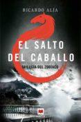 EL SALTO DEL CABALLO (TRILOGIA DEL ZODIACO 3) di ALIA, RICARDO