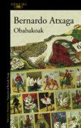 OBABAKOAK (PREMIO NACIONAL NARRATIVA 1989) de ATXAGA, BERNARDO