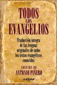 TODOS LOS EVANGELIOS de PIÑERO, ANTONIO