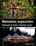 MOMENTOS ESPECIALES: FOTOGRAFIA DE BODA Y REPORTAJE SOCIAL di JOHNSON, GLEN