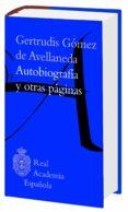 AUTOBIOGRAFIA Y OTRAS PAGINAS di GOMEZ DE AVELLANEDA, GERTRUDIS