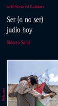 SER (O NO SER) JUDIO HOY di SAND, SHLOMO