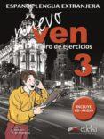 NUEVO VEN 3: LIBRO DE EJERCICIOS (ELE: ESPAÑOL LENGUA EXTRANJERA) (INCLUYE AUDIO-CD) di VV.AA.  MARIN ARRESE, FERNANDO  MORALES GALVEZ, REYES  UNAMUNO, MARIANO DEL M
