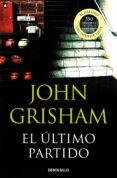 EL ULTIMO PARTIDO de GRISHAM, JOHN