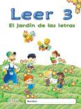 EL JARDÍN DE LAS LETRAS. LEER 3 EDUCACION INFANTIL  3/5 di VV.AA.