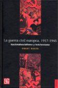 LA GUERRA CIVIL EUROPEA, 1917-1945: NACIONALSOCIALISMO Y BOLCHEVISMO di NOLTE, ERNST