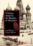 ULTIMA MUERTE DE BASILIO EL BENDITO di GARCIA MENDEZ, LUIS MANUEL