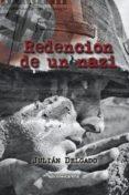 REDENCIÓN DE UN NAZI di DELGADO AGUADO, JULIAN