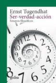 SER-VERDAD-ACCION: ENSAYOS FILOSOFICOS (2ª ED.) di TUGENDHAT, ERNST