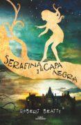 SERAFINA Y LA CAPA NEGRA (SERAFINA 1) di BEATTY, ROBERT