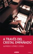 A TRAVES DEL CRISTAL EMPAÑADO de NEGRETE, JAVIER