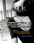 MARTA SCHINCA. PRECURSORA DEL TEATRO DE MOVIMIENTO di FERRARI, ELENA